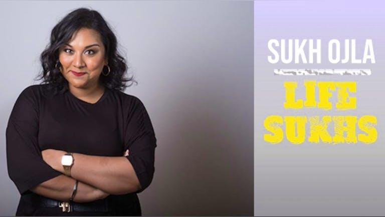 Sukh Ojla : Life Sukhs - UK Comedy Tour