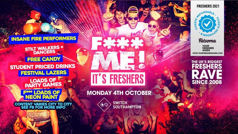 F*CK ME It's Freshers | Southampton Freshers 2021 - Tickets Selling Fast!