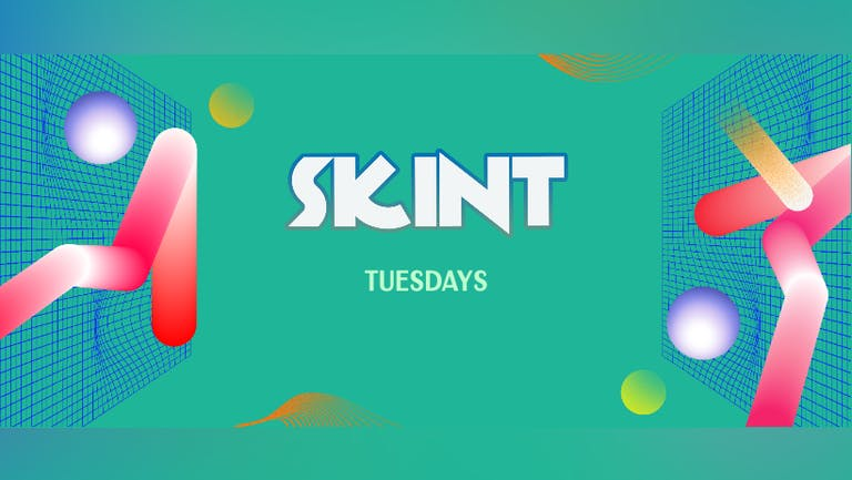 SKINT Tuesdays - Summer Sessions