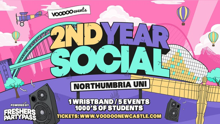 2nd Year Social - Northumbria Uni - Powered by Freshers Party Pass