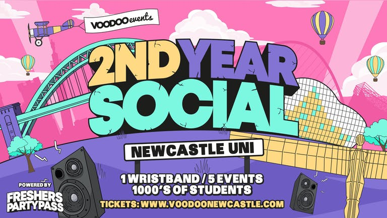 2nd Year Social - Newcastle Uni - Powered by Freshers Party Pass