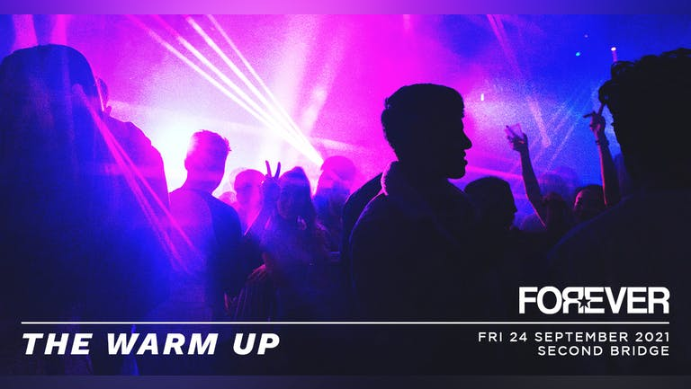 The Warm Up // Forever Fridays // 24.09.2021