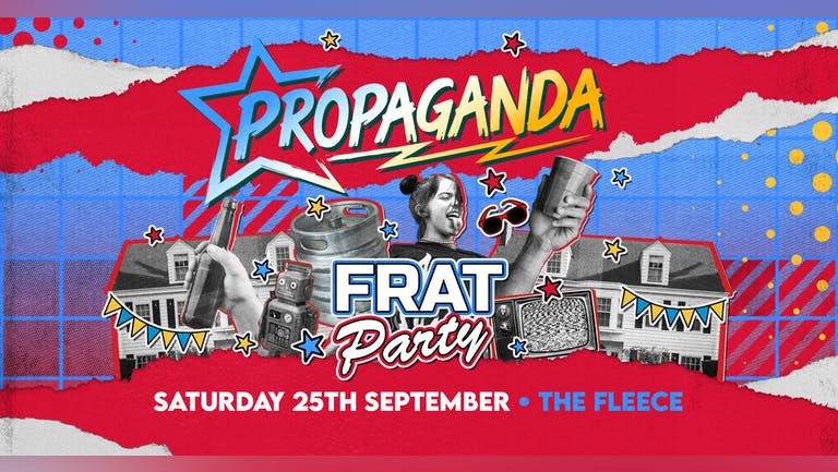 Propaganda Bristol - Frat Party!