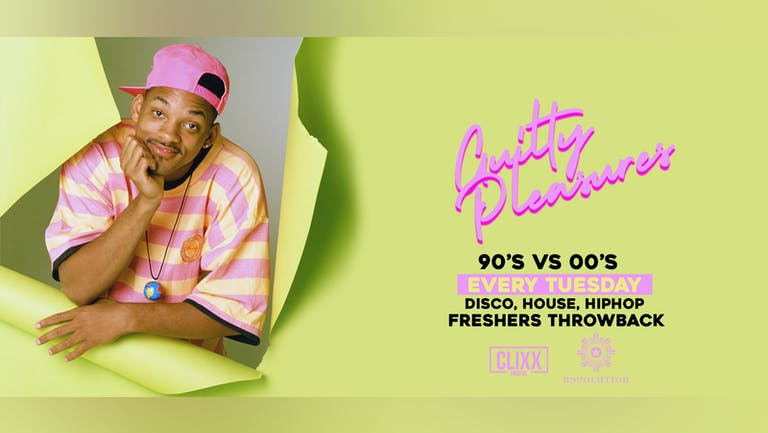 Guilty Pleasures 90's VS 00's - The Ultimate Freshers Throwback Party  / SOLD OUT - 100 ticket on the door