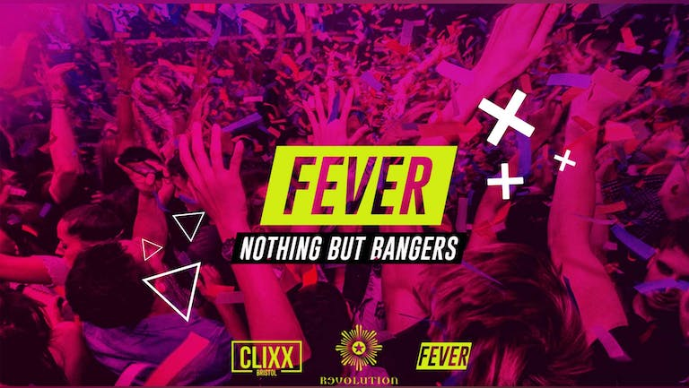 Fever - Nothing But Bangers // FRESHERS SESSIONS - £1.50 Drinks + Free shots