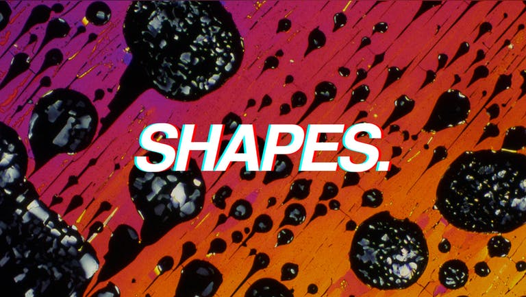 Shapes. 0231 Sessions - Sold Out.