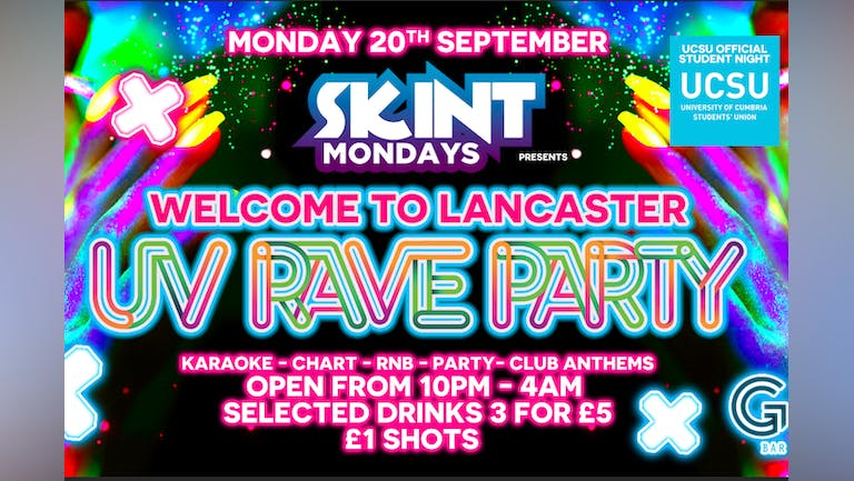 SKINT MONDAYS WELCOME TO LANCASTER UV RAVE PARTY 20.09.21