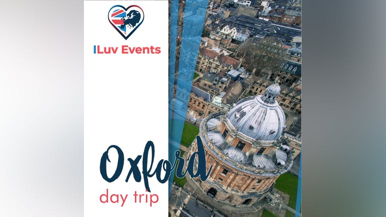 OXFORD DAY TRIP | from Birmingham, Coventry and Wolverhampton!