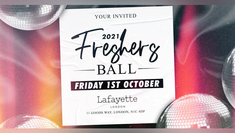 The Official London Freshers Ball 2021 - LAFAYETTE : On Sale Now!