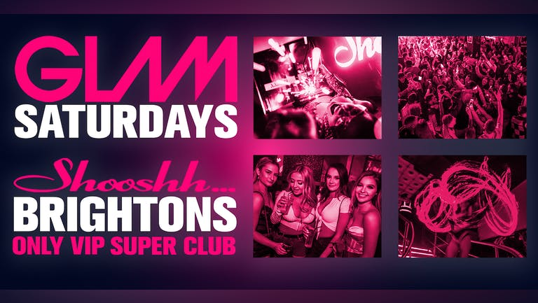 GLAM! Brightons Biggest Saturday Night 11th December