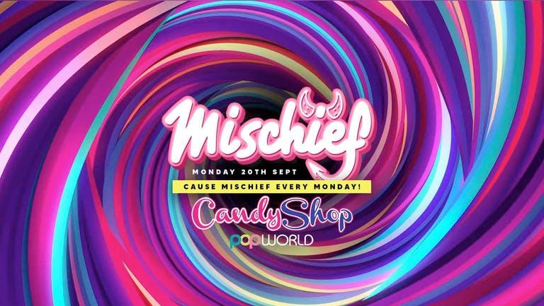 Mischief Mondays - The Candy Shop - Cause Mischief Every Monday