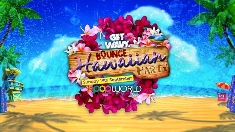 Hawaiian Party - Popworld Nottingham   19.09