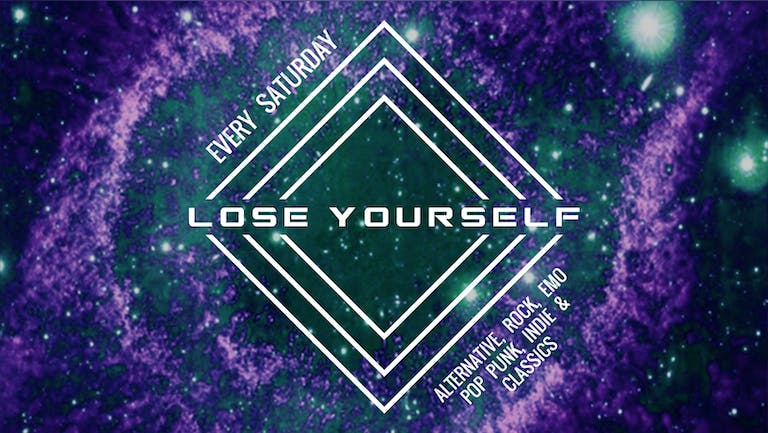 Lose Yourself - Alternative Freshers - Saturday 25th September 2021