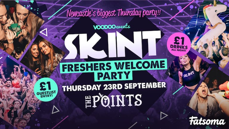 Skint - Freshers Welcome Party - SOLD OUT, LIMITED PAYING SPACES ON THE DOOR FROM 11PM