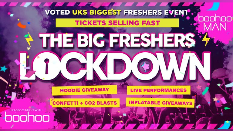 MANCHESTER FRESHERS - BIG FRESHERS LOCKDOWN  -in association with BOOHOO & BOOHOO MAN !! - PART 2 - ONLY 50 TICKETS LEFT!