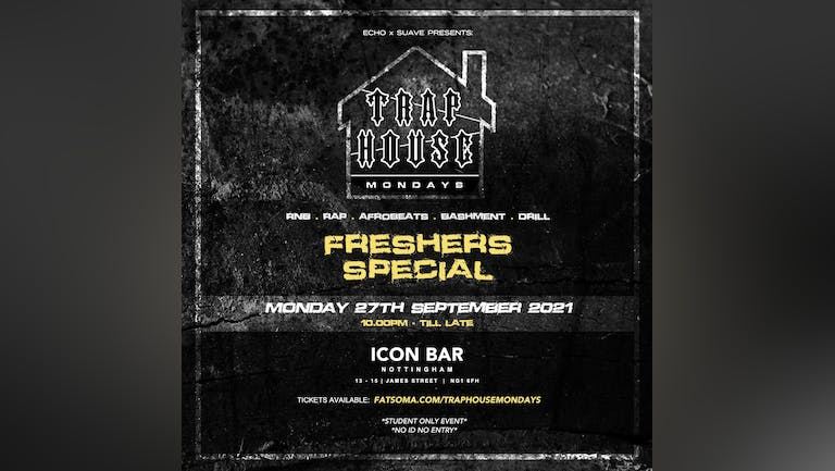 Traphouse Mondays - Freshers Special 75% SOLD OUT!