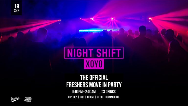 The Night Shift And Official Freshrs Moving In Party💥   Live From XOYO London