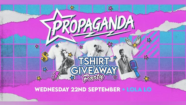 Propaganda Cambridge - T-shirt Giveaway Party at Lola Lo!