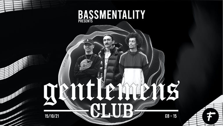 Bassmentality Presents: GENTLEMEN'S CLUB