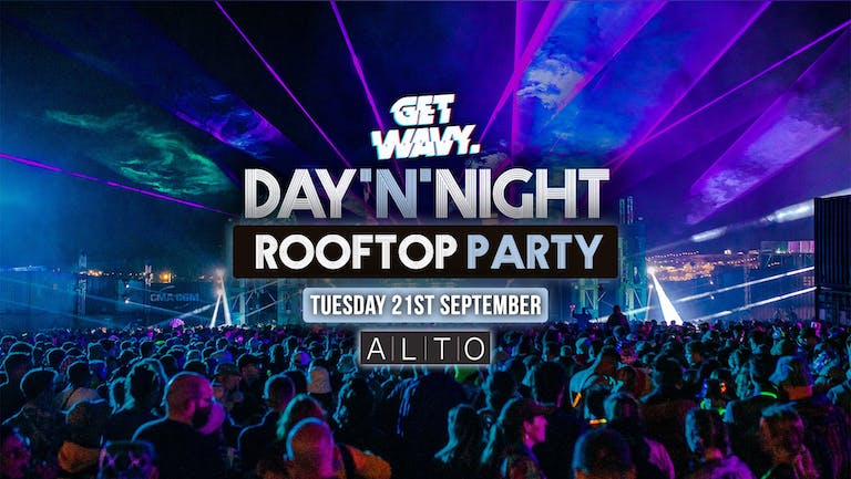 DAY 'N' NIGHT    Rooftop Festival   ALTO