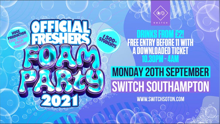 The Official Freshers Foam Party - 20/09/21
