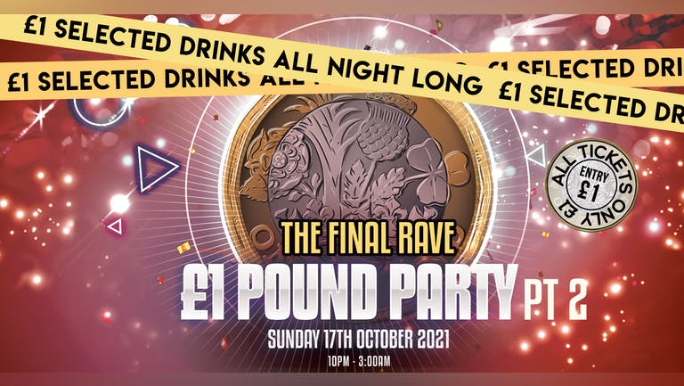 🚨90% SOLD OUT 🚨POUND PARTY  PT.2 - THE FINAL RAVE - ALL TICKETS £1  - END OF ESSEX FRESHERS 2021