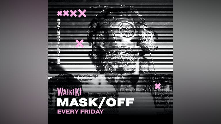 MASK OFF - FRESHERS WEEK SPECIAL - Friday 1st October