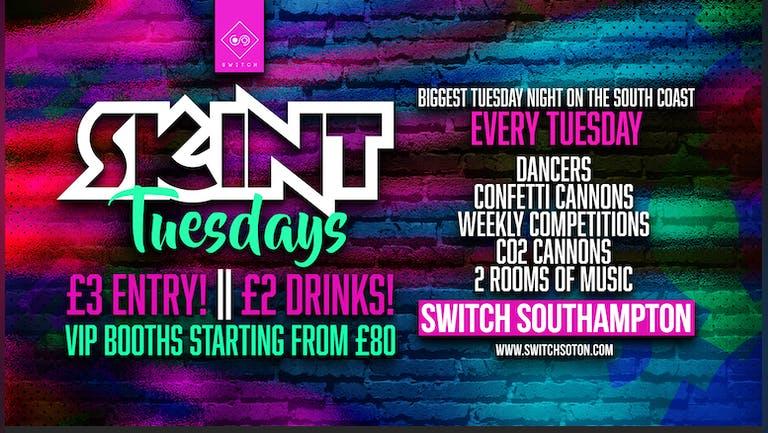 Skint Tuesday • Southampton's BIGGEST Student night • TONIGHT