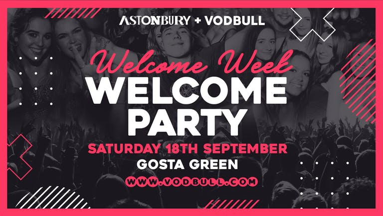 🔥TONIGHT!! 🔥OFFICIAL Aston Uni Astonbury Welcome Party  @ The GOSTA GREEN! 🎉 18th September 🎉