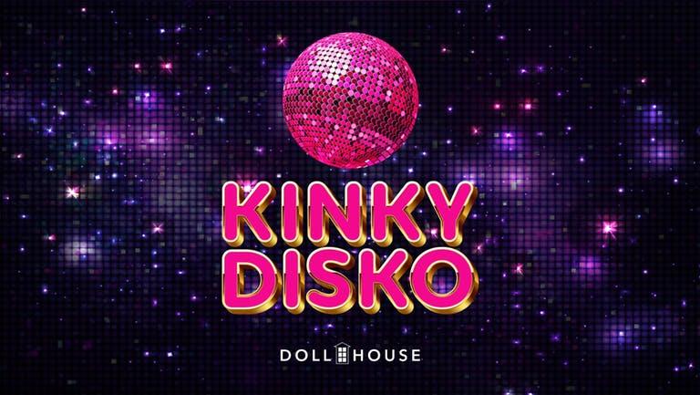 KINKY DISKO   WEDNESDAY   DOLLHOUSE   15th SEPTEMBER