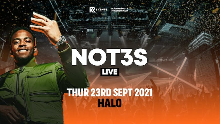 NOT3S LIVE [FINAL 100 TICKETS] Halo Thursdays | Bournemouth Freshers 2021  [Week 1 Freshers Event]