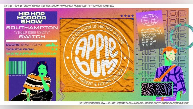 Applebum / Southampton / Switch  / Hip-Hop Horror  Show