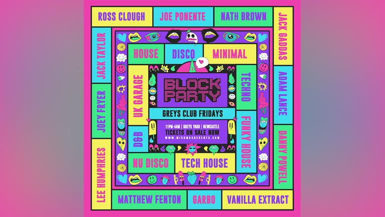 """Block Party / """"Welcome To The Disco"""" / Freshers Friday / Greys Club"""