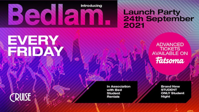 Bedlam Freshers Launch Party - Friday 24th September 2021