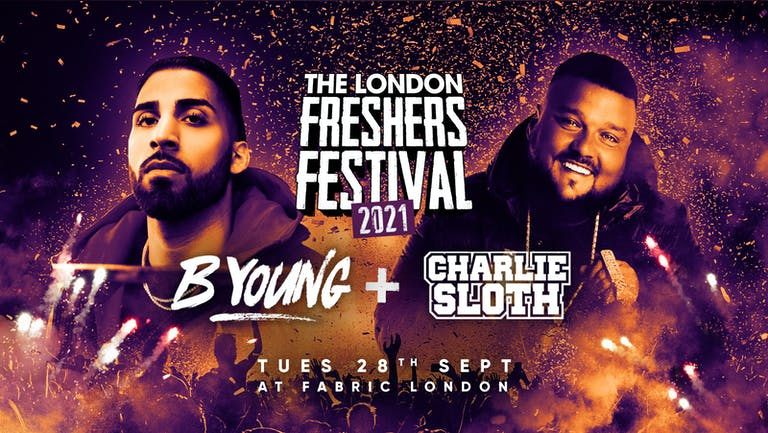 THE 2021 LONDON FRESHERS FESTIVAL FT B YOUNG + CHARLIE SLOTH LIVE!
