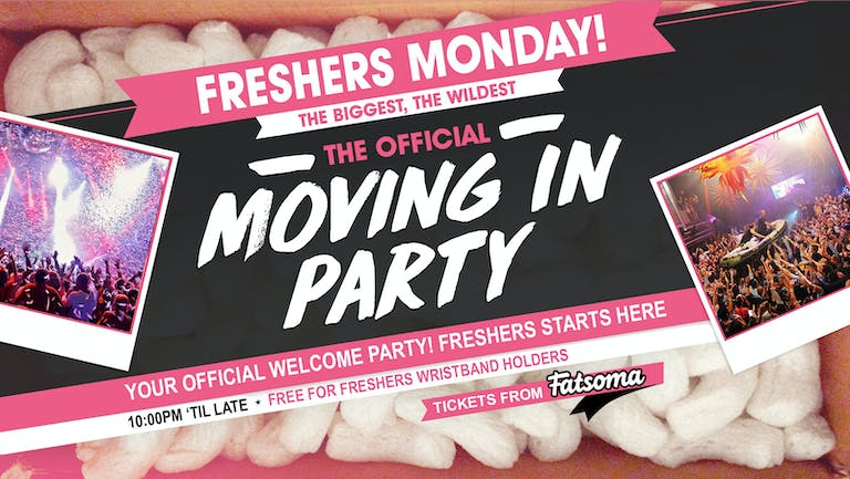 MANCHESTER FRESHERS OFFICIAL MOVING IN PARTY - FINAL 50 TICKETS!