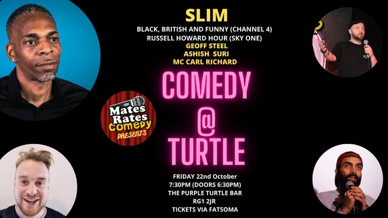 Mates Rates Comedy Presents: Comedy @ Turtle with Headliner Slim