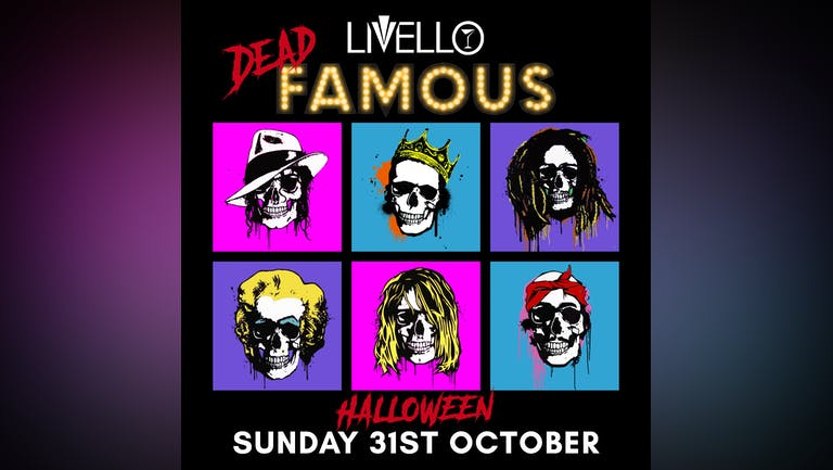 DEAD FAMOUS / LIVELLO / HALLOWEEN SPECIAL with DJ RUSSKE / SUNDAY 31ST OCTOBER