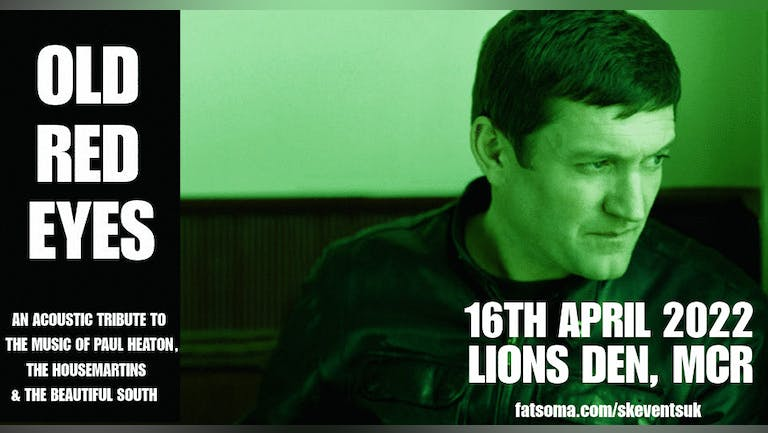Old Red Eyes - A Tribute to the music of Paul Heaton Live In Manchester