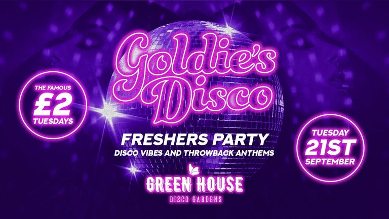 Goldie's Disco - £2 Tuesdays - Freshers Party