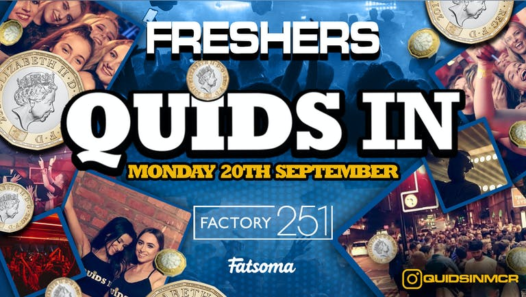 QUIDS IN MONDAYS ⭐️ FRESHERS ⭐️ MCR's Biggest Night 6 Years Running 🏆 SOLD OUT !!