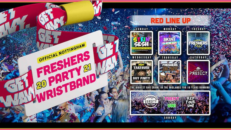 Official Nottingham Freshers Wristband 2021 [RED LINE UP] - HOSTED BY Get Wavy. [LIMITED RESALE WRISTBANDS]