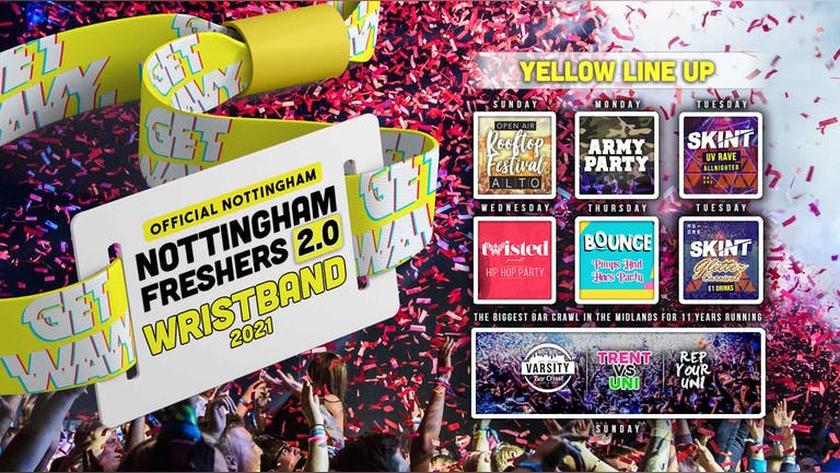 Official Nottingham Freshers 2.0 Wristband 2021 [YELLOW LINE UP] - HOSTED BY Get Wavy.