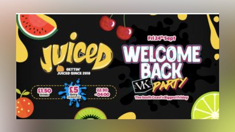 Juiced - Welcome back VK Party! VIP TICKETS