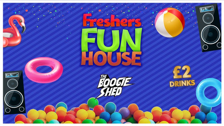 FRESHERS FUN HOUSE! £1 TICKETS & DRINKS FROM £2 AT BOOGIE SHED - BIRMINGHAM FRESHERS 2021