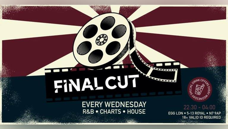 Final Cut Wednesday - EGG London