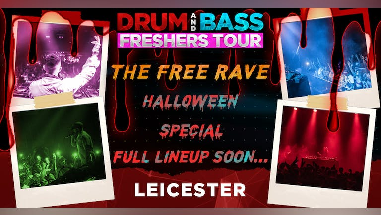 DNB FRESHERS TOUR! - The FREE Halloween Rave - LEICESTER