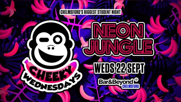 Cheeky Wednesdays • Neon Jungle / TOMORROW