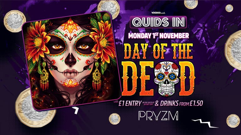 Quids In Day of the Dead at PRYZM - 1st November