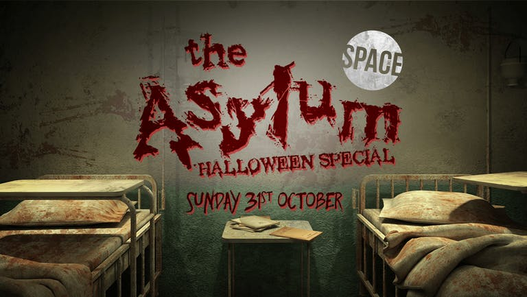 The Asylum Halloween Special at Space -  31st October